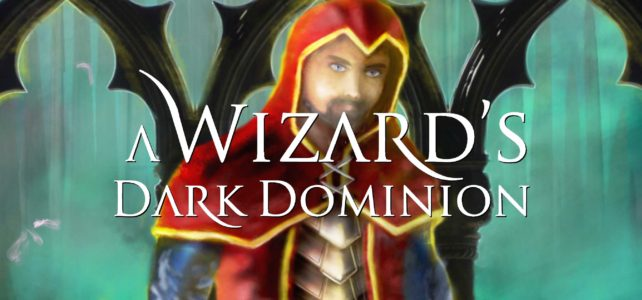 A Wizard's Dark Dominion (The Gods and Kings Chronicles Book 1)